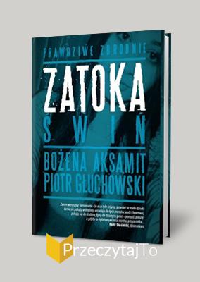 Zatoka świń – Bożena Aksamit, Piotr Głuchowski