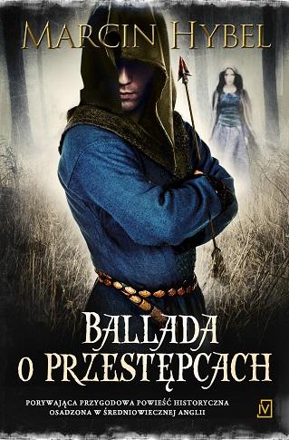 Ballada o przestępcach – Marcin Hybel