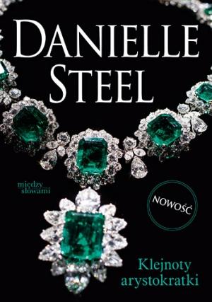 Klejnoty arystokratki – Danielle Steel