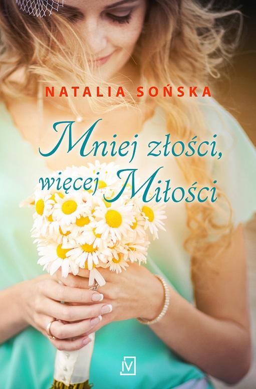 Mniej złości, więcej miłości - Natalia Sońska