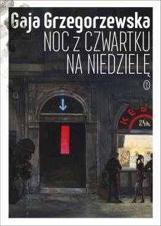Noc z czwartku na niedzielę – Gaja Grzegorzewska