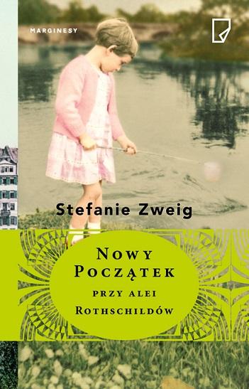 Nowy początek przy alei Rothschildów – Stefanie Zweig