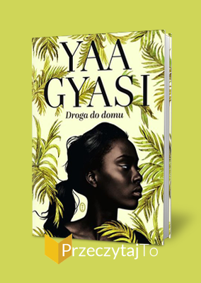 Droga do domu – Yaa Gyasi