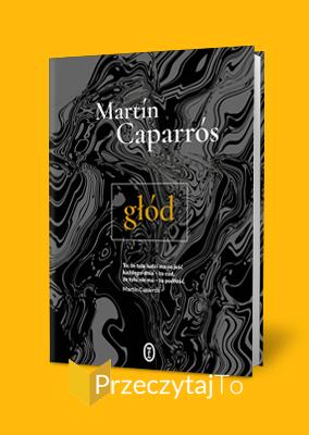 Głód – Martín Caparrós
