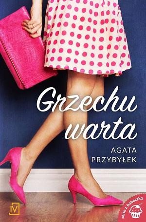 Grzechu warta – Agata Przybyłek