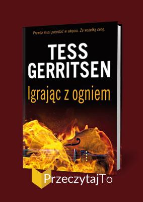 Igrając z ogniem – Tess Gerritsen