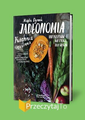 Jadłonomia. 100 przepisów nie tylko dla wegan – Marta Dymek
