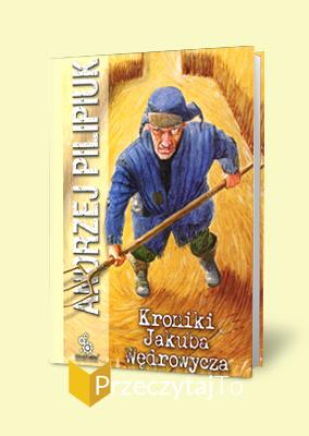 Kroniki Jakuba Wędrowycz – Andrzej Pilipiuk