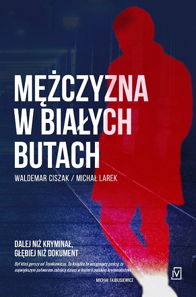 Mężczyzna w białych butach – Waldemar Ciszak, Michał Larek