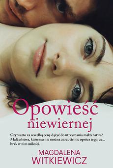 Opowieść niewiernej – Magdalena Witkiewicz