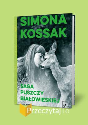 Saga Puszczy Białowieskiej – Simona Kossak