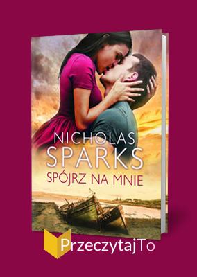 Spójrz na mnie – Nicholas Sparks