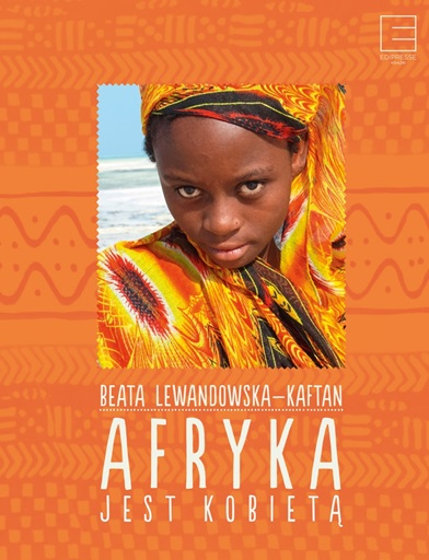 Afryka jest kobietą – Beata Lewandowska-Kaftan