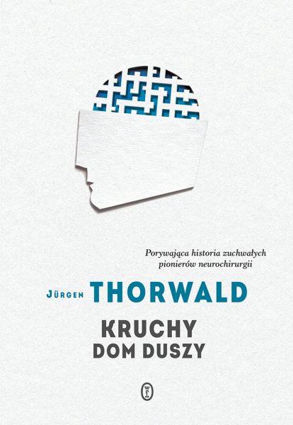 Kruchy dom duszy – Jurgen Thorwald