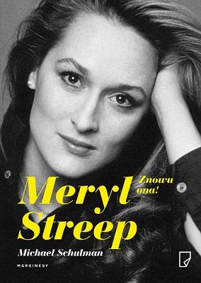 Meryl Streep. Znowu ona! – Michael Schulman