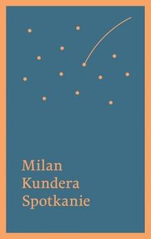 Spotkanie – Milan Kundera