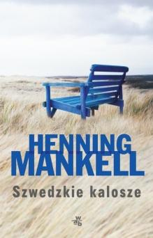Szwedzkie kalosze – Henning Mankell