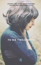 To nie twoja wina – Kaja Platowska