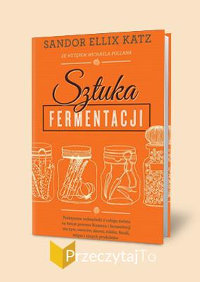 Sztuka fermentacji – Sandor Ellix Katz