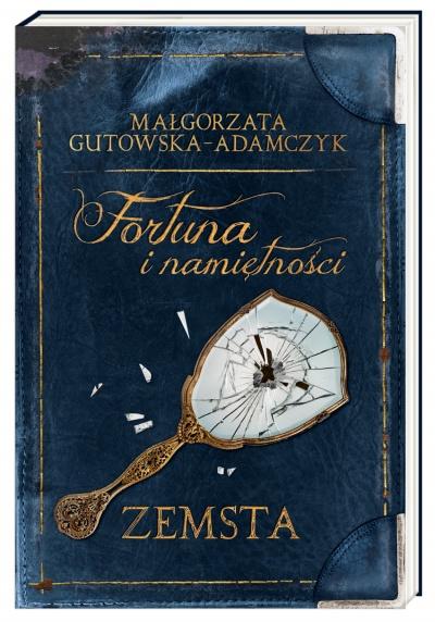 Fortuna i namiętności. Zemsta – Małgorzta Gutowska-Adamczyk
