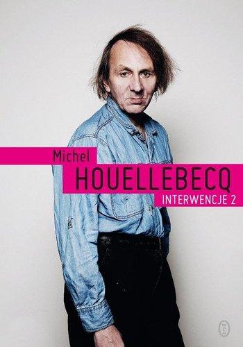 Interwencje 2 – Michel Houellebecq