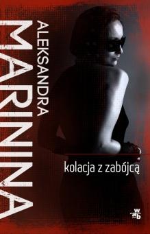Kolacja z zabójcą – Aleksandra Marinina