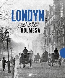 Londyn w czasach Sherlocka Holmesa – Krystyna Kaplan