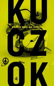 Proszę mnie nie budzić – Wojciech Kuczok