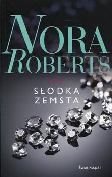 Słodka zemsta – Nora Roberts