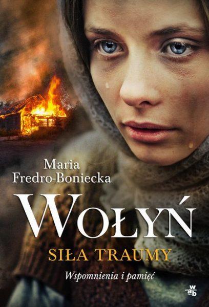 Wołyń. Siła traumy – Maria Fredro-Boniecka