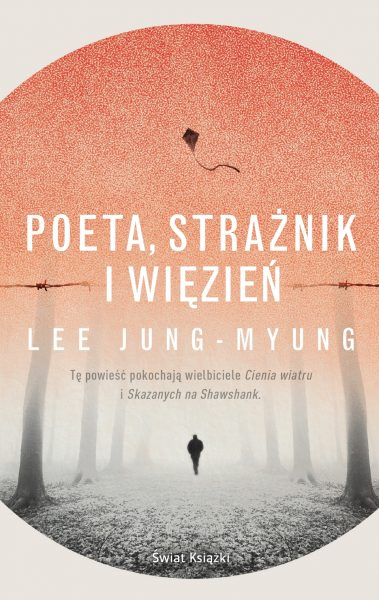 Poeta, strażnik i więzień – Lee Jung-myung