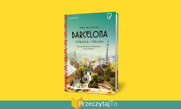Barcelona Stolica Polski - Ewa Wysocka