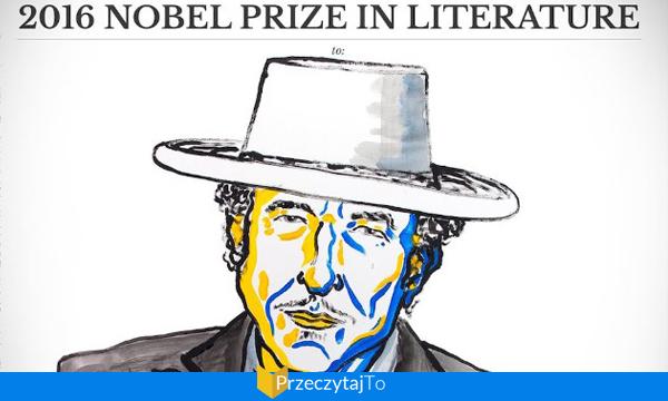 Bob Dylan - Literacka Nagroda Nobla 2016