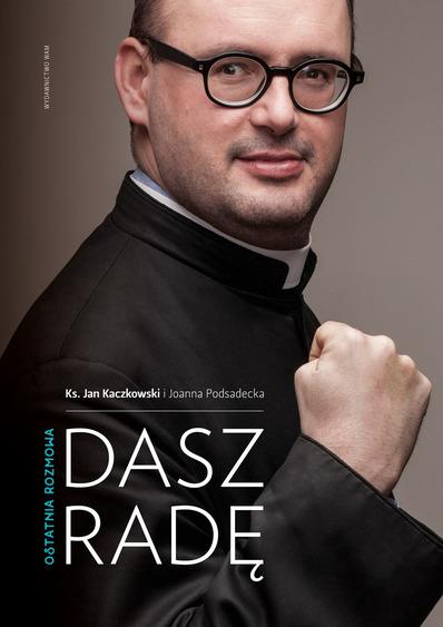 Dasz radę – ks. Jan Kaczkowski