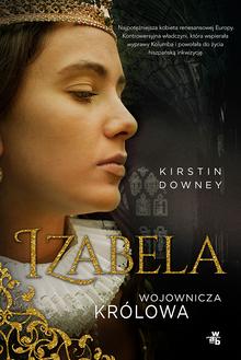 Izabela. Wojownicza królowa – Kirstin Downey