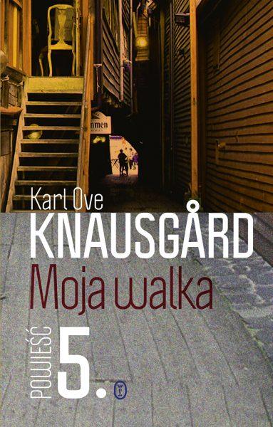 Moja walka. Księga 5 – Karl Ove Knausgard