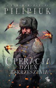 Operacja Dzień Wskrzeszenia – Andrzej Pilipiuk