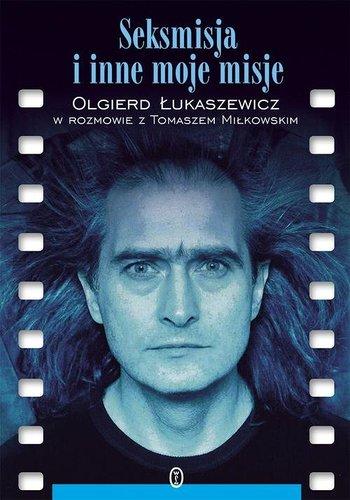 Seksmisja i inne moje misje – Olgierd Łukaszewicz, Tomasz Miłkowski