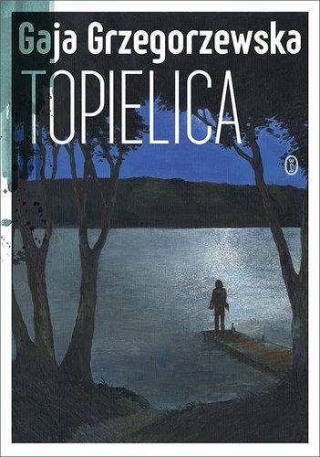 Topielica – Gaja Grzegorzewska