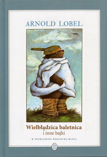 Wielbłądzica baletnica i inne bajki – Arnold Lobel