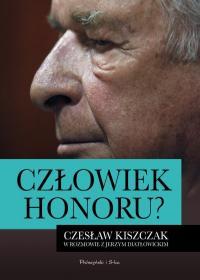 Człowiek honoru? Czesław Kiszczak w rozmowie z Jerzym Diatłowickim – Czesław Kiszczak