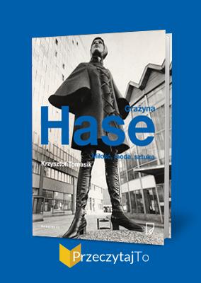 Grażyna Hase: Miłość, moda, sztuka – Krzysztof Tomasik