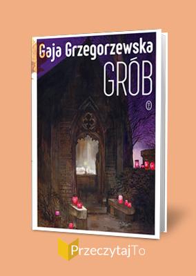Grób – Gaja Grzegorzewska