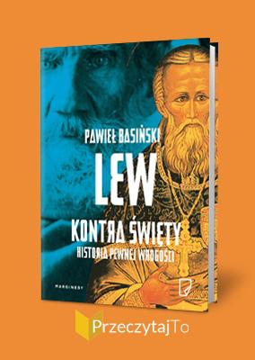 Lew kontra święty: Historia pewnej wrogości – Pawieł Basiński