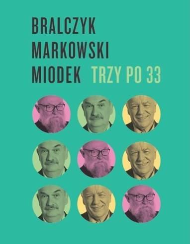 Trzy po 33 – Jerzy Bralczyk, Jan Miodek, Andrzej Markowski