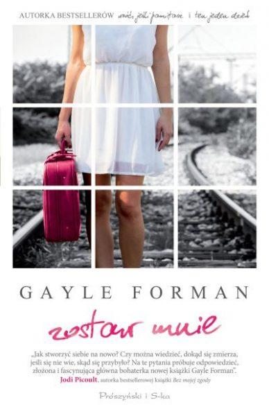 Zostaw mnie – Gayle Forman