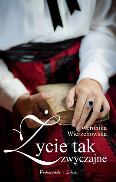 Życie tak zwyczajne – Weronika Wierzchowska