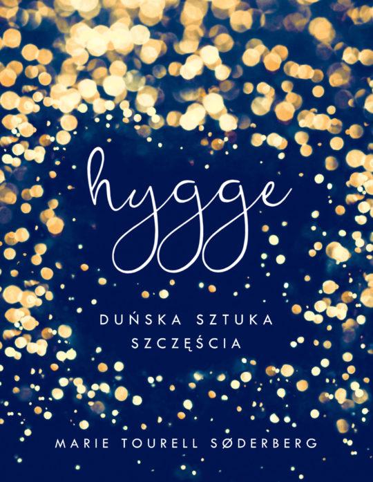 Hygge - Duńska sztuka szczęścia