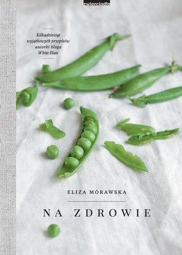 Na zdrowie – Eliza Mórawska