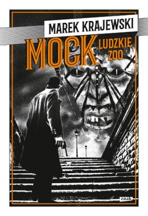 MOCK. Ludzkie zoo – Marek Krajewski